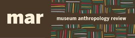 Museum Anthropology Review